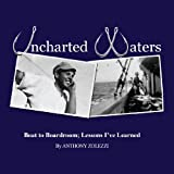Uncharted Waters: Boat to Boardroom--Lessons I've Learned