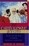 The Carnivalesque Defunto : Death and the Dead in Modern Brazilian Literature, Moser, Robert H., 0896802582