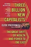 Three Billion New Capitalists, Clyde Prestowitz, 0465062814