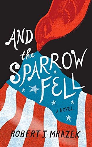And the Sparrow Fell: A Novel