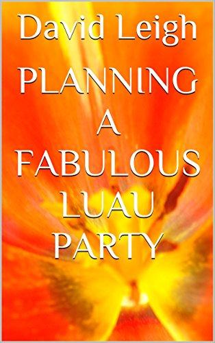 (Planning A Fabulous Luau)