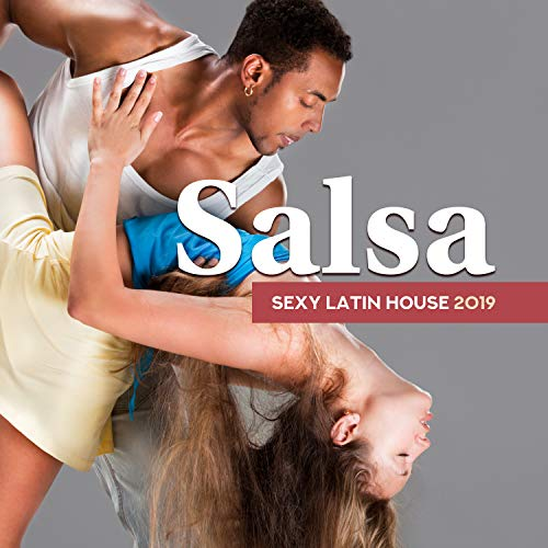 Salsa: Sexy Latin House 2019, Hot Summer Playlist, Best Latin Dance Academy, Salsa Carnival 2019 (Best Dance Playlist 2019)