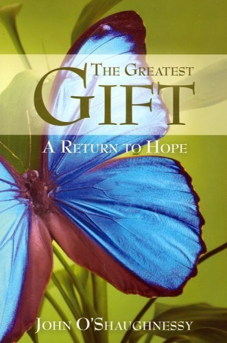 Download The Greatest Gift by John O'Shaughnessy (2007-06-15) ebook