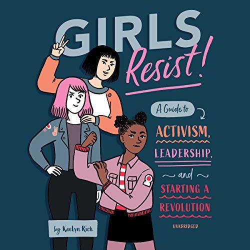 Girls Resist! by Blackstone Audio, Inc.