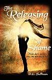 The Releasing of Shame, D L Sullivan, 0615601650