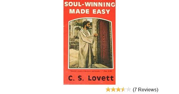 Soul Winning Made Easy: C  S  Lovett: 9780938148104: Amazon com: Books