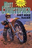 Dirt Bike Racer, Matt Christopher, 0808579568