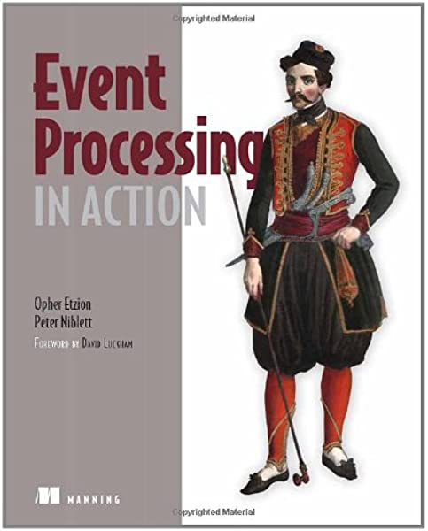 Event Processing In Action Opher Etzion Peter Niblett 9781935182214 Amazon Com Books