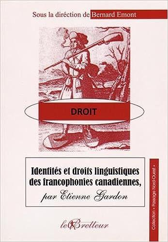 En ligne téléchargement gratuit Identités et droits linguistiques des francophonies canadiennes pdf