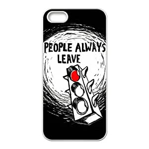 Happy Peyton Sawyer People Always Leave Cell Phone Case for Iphone 5s