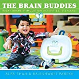 The Brain Buddies: Right Brain Stimulation Activities (0-6years) Paperback April 20, 2015