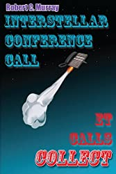 Insterstellar Conference Call (Astounding Adventure Tales of the Improbable Book 1)