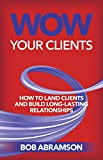 Wow Your Clients