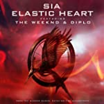 """Elastic Heart (From """"The Hunger Games..."""