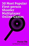 Focus On: 30 Most Popular First-person Shooter Multiplayer Online Games: Titanfall 2, Team Fortress 2, Titanfall, Paladins (video game), Halo 4, DayZ (video ... Payday 2, Left 4 Dead, Left 4 Dead 2, etc.