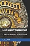 img - for BASIC SECURITY FUNDAMENTALS: A REALISTIC PRIMER FOR SECURITY GUARDS book / textbook / text book