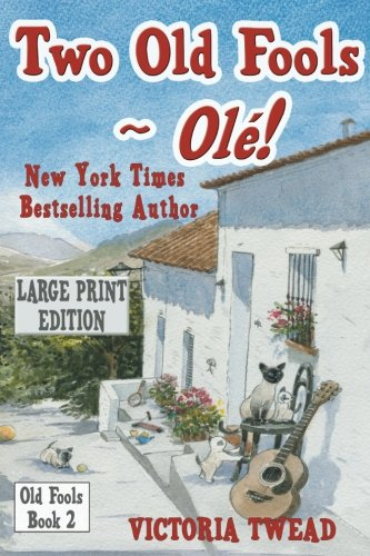 Download Two Old Fools - Ole!: Another Slice of Andalucian Life (Old Fools Large Print) (Volume 2) pdf epub