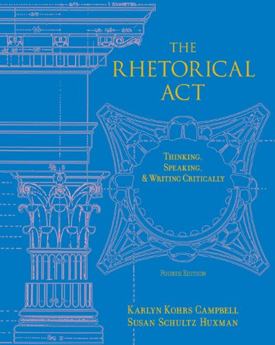 The Rhetorical Act: Thinking, Speaking and Writing Critically Pdf