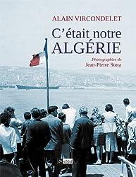 C'était notre Algérie