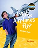Why Do Airplanes Fly?, Rob Moore, 1615318909