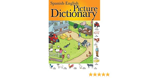 Spanish-English Picture Dictionary (English and Spanish Edition): School Specialty Publishing: 9780769635262: Amazon.com: Books