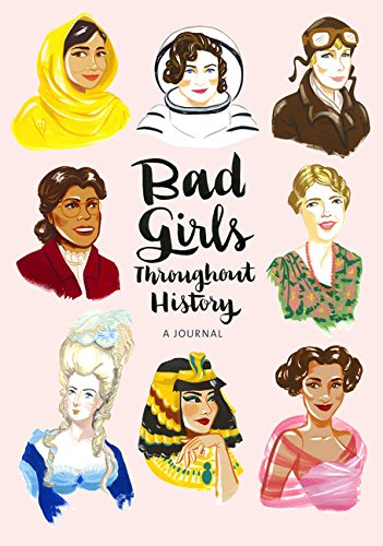(Bad Girls Throughout History: A Journal)