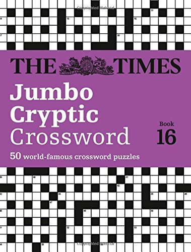 The Times Jumbo Cryptic Crossword Book 16: The World's Most Challenging Cryptic Crossword