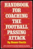 Handbook for Coaching the Football Passing Attack, Homer Smith, 013372557X