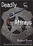 Deadly Affrays; The Violent Deaths of the U.S. Marshals