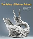 img - for The Gallery of Meissen Animals: Augustus the Strong's Menagerie for the Japanese Palace in Dresden book / textbook / text book