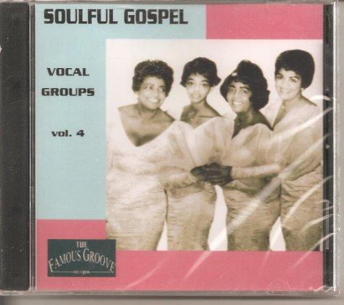 Soulful Gospel Vocal Groups, Vol. 4