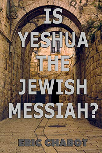 Is Yeshua the Jewish Messiah? by [Chabot, Eric]