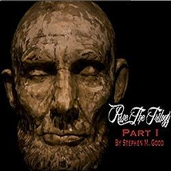 Rise, The Trilogy (Pt. 1)