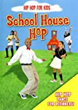 Hip Hop For Kids: School House Hip Hop