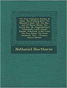 essay hawthorne may merry mount pole Free essay: the romantic hero in fall of the house of usher, rip van winkle, and may-pole of merry mount hero n a man of distinguished courage or ability.