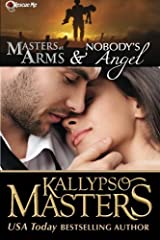 Masters at Arms & Nobody's Angel (Rescue Me Saga) by Kallypso Masters (2012-12-13) Paperback