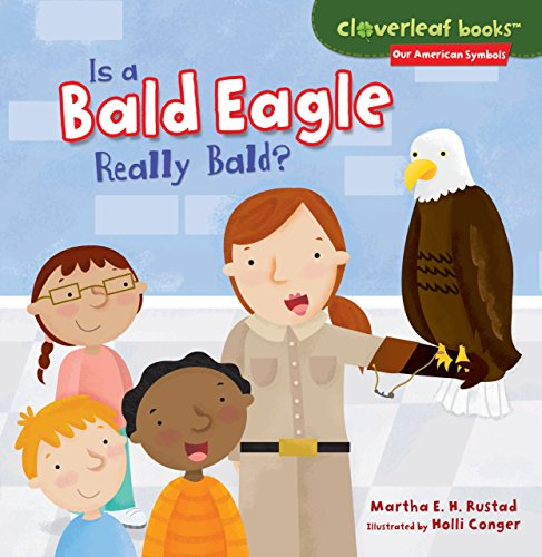 (Is a Bald Eagle Really Bald? (Cloverleaf Books TM _ Our American)