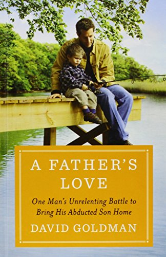 A-Fathers-Love-One-Mans-Unrelenting-Battle-to-Bring-His-Abducted-Son-Home-Thorndike-Press-Large-Print-Nonfiction-Series
