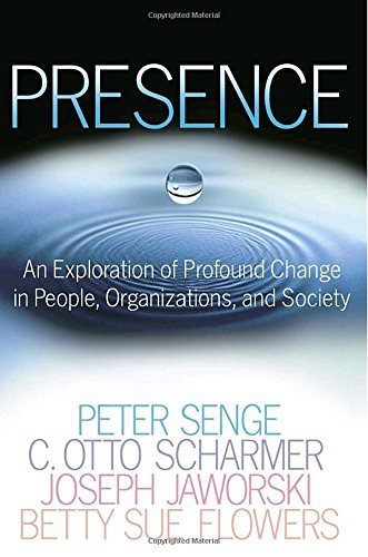 Presence: An Exploration of Profound Change in People, Organizations, and Society by Peter M. Senge (2005-08-16)