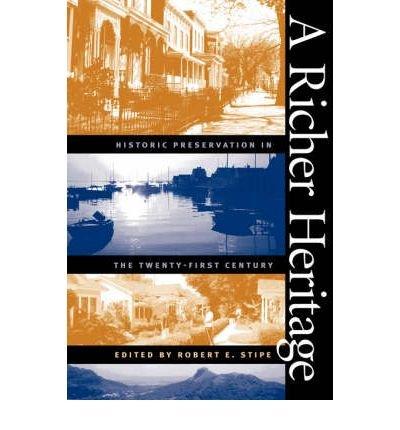 [ Richer Heritage (Richard Hampton Jenrette Series in Architecture & the Decora) ] By Stipe, Robert E ( Author ) [ 2003 ) [ Paperback ]