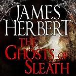 The Ghosts of Sleath: David Ash Series, Book 2   James Herbert