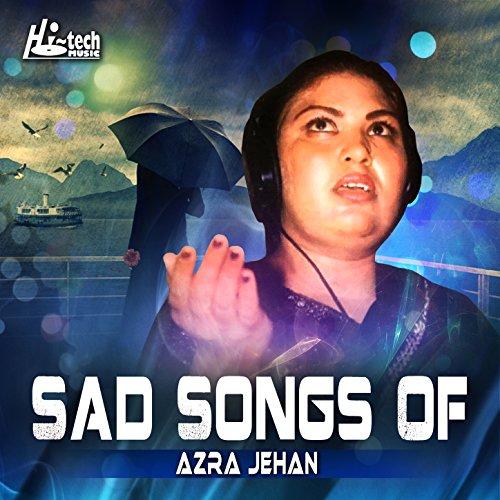 Rangastalam Na Songs Sad Song: Amazon.com: Sad Songs Of Azra Jehan: Azra Jehan: MP3 Downloads