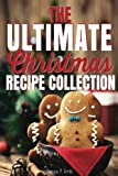 ultimate recipe collection - The Ultimate Christmas Recipe Collection