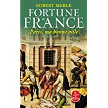 FORTUNE DE FRANCE T.03 : PARIS MA BONNE VILLE N.P.