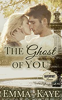 The Ghost of You (Havenport Romance) by [Kaye, Emma]