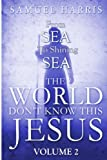 The World Don't Know This Jesus Volume 2: From Sea to Shining Sea