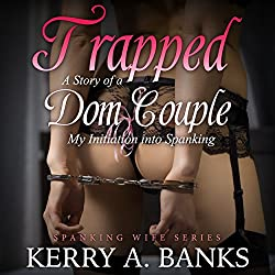 Trapped: A Story of a Dom Couple