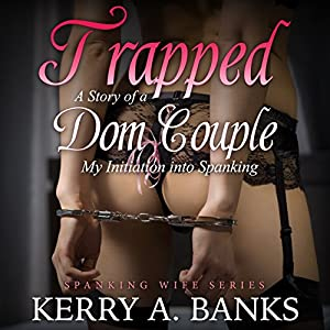 Trapped: A Story of a Dom Couple Audiobook