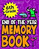 6th Grade End of the Year Memory Book: Great End of the School