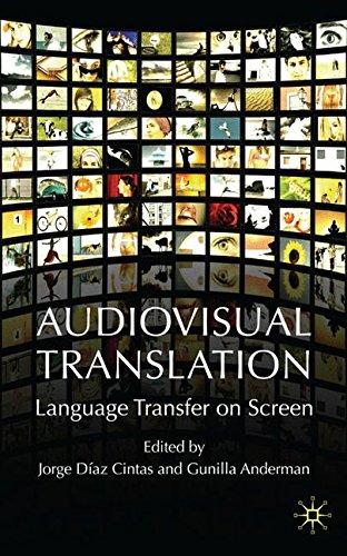 Audiovisual Translation: Language Transfer on Screen by Jorge Diaz Cintas